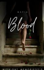 Blood. [Parts 1 and 2] by Midnight_Memories210