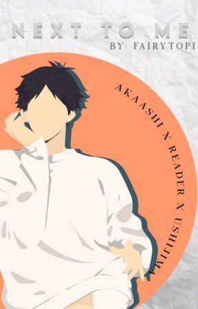 Next To Me | Akaashi x Reader x Ushijima by Fairytopi