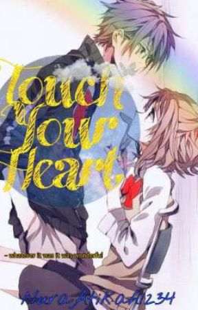 Touch Your Heart by NuraAtikah1234