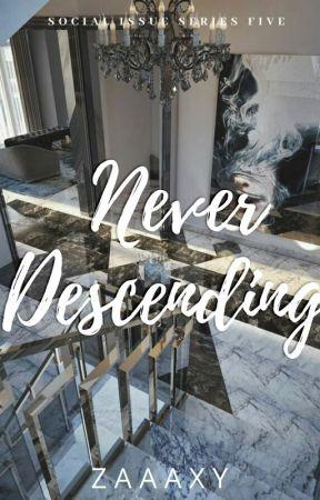 Never Descending by zaaaxy