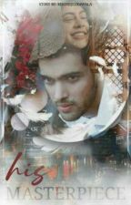 His Masterpiece by riddhijeerawala