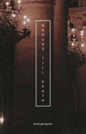 Twelve Hours Till Death by althheda