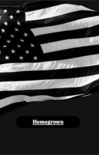 Homegrown  by ananonymouswriter19