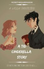 A TID Cinderella Story by rosethequeen1836