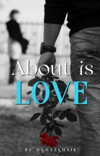 About is LOVE  (Completed ✔) cover