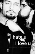 I hate you, I love you by sethreigns001