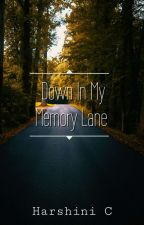 Down In My Memory Lane by Harshu26Thamizhini