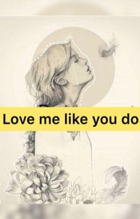 Love me like you do by Anjaliiee