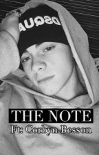 THE NOTE | Corbyn Besson UNFINISHED  by CorbynsChocolate