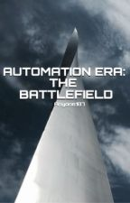 Automation Era: The Battlefield by Anyone187