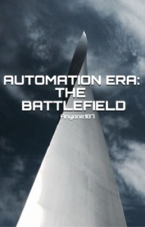 Automation Era: The Battlefield by Anyone187