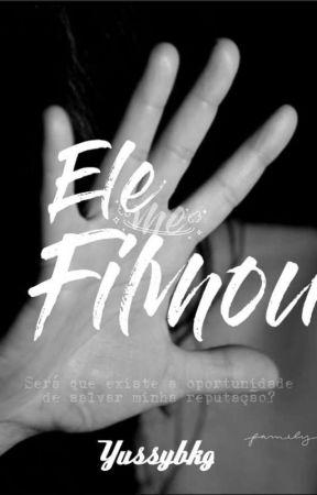 Ele Me Filmou by YussyBlanco