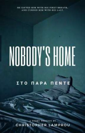 NOBODY'S HOME ( ΣΤΟ ΠΑΡΑ 5 ) by nuclearstars