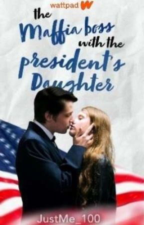 The Maffia boss with the President's daughter (English) by JustMe_100