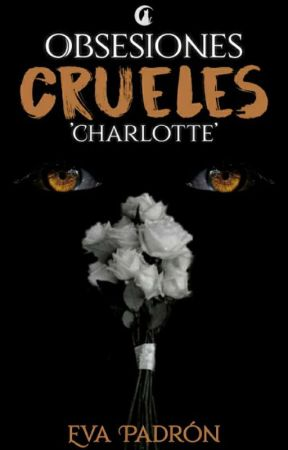 Obsesiones Crueles 'Charlotte' by EvaSPdrn
