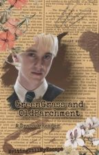 Green Grass and Old Parchment - Draco X Hufflepuff Reader by WritingTillMyEscape