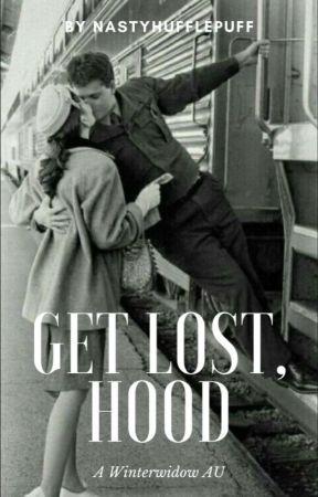 Get Lost, Hood by nastyhufflepuff