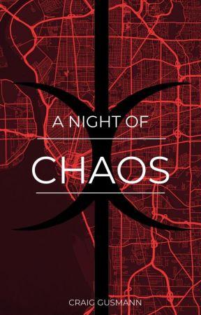 A NIGHT OF CHAOS by ShugarPakket