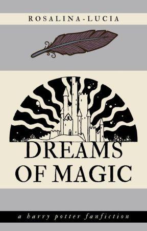 Dreams of Magic (Harry Potter) by Rosalina-Lucia