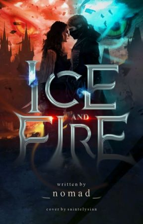 Ice and Fire by _nomad_