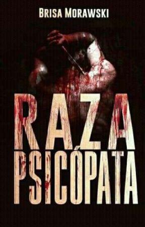 Raza Psicópata © [SAGA PSICÓPATA 2 ✅] by BriiMorawski