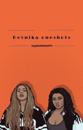 Beynika  Oneshots  by baby_lyssa12