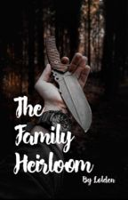 The Family Heirloom. by SngJiaHao
