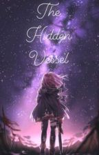 The Hidden Vessel (BNHA x Pro Hero Reader) by kofunshota_rose