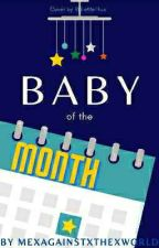 Baby Of The Month by MeXagainstXtheXworld