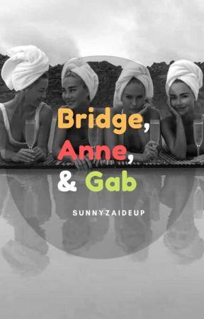 Bridge, Anne, & Gab by sunnyzaideup
