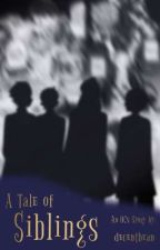 A Tale of Siblings (An OCs Fan Story) by decentbean