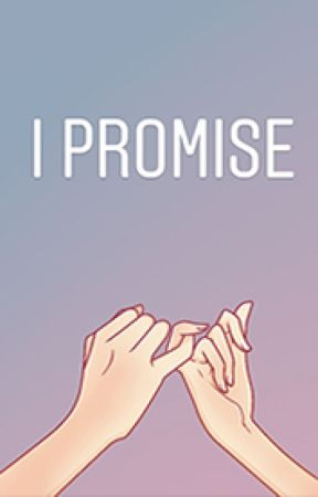 I Promise by pcholy
