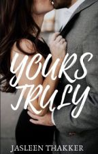 YOURS TRULY by jasleenthakker