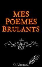 Mes Poèmes Brûlants [En Réécriture] par Olivierack
