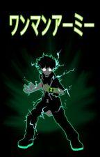 MY HERO ACADEMIA: ワンマンアーミー by MHAfanguy