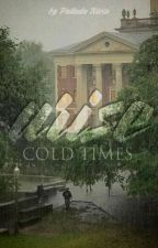 Cold times arise от montrosenbah