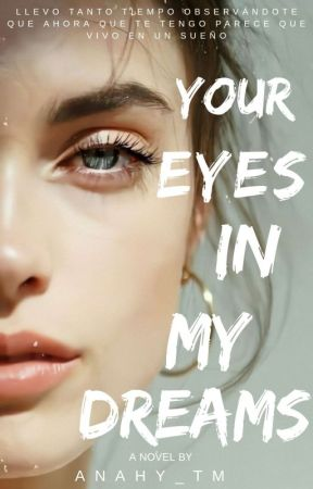 YOUR EYES IN MY DREAMS (Pronto) by AnahyTelenchana
