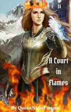 A Court in Flames by queennightfurious