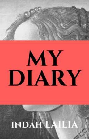 MY DIARY by IndahLailia