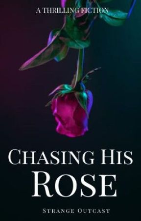 Chasing His Rose by Strangeoutcast