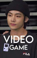 Video Game →kth✓ بقلم Blueteen_X
