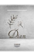 Diam by Tasainsani
