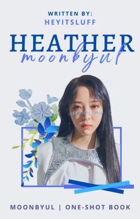 HEATHER ✿ 문별 ; moonbyul by heyitsluff