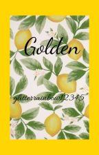 Golden by glitterrainbow12345