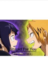 Stupid For You // kamijirou cover