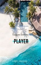 Vacation with the player by Legit_skyyyyy
