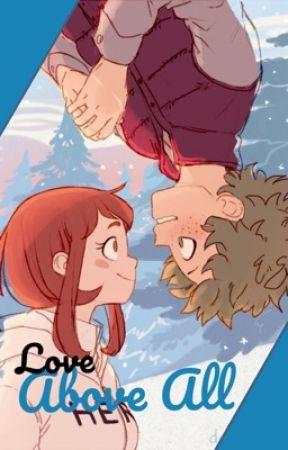 Love Above All- IzuOcha Fanfiction. by Atom226