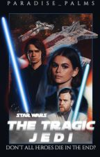The Tragic Jedi  | Anakin Skywalker by Paradise_Palms