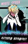 White Spider, My Spider   Male Spider-Man Reader X Spider-Gwen cover