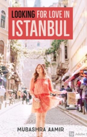 LOOKING FOR LOVE IN ISTANBUL  by mubashra13